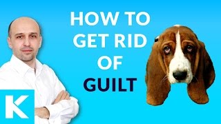 How to get rid of Guilt instantly