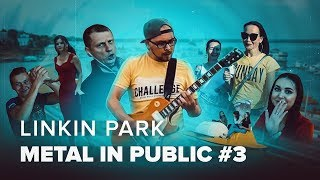 METAL IN PUBLIC: Linkin Park