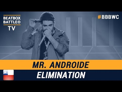 Mr Androide from Chile  Men Elimination  5th Beatbox Battle World Championship