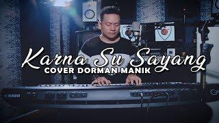 KARNA SU SAYANG Near feat. Dian Sorowea - (COVER) by : DORMAN MANIK