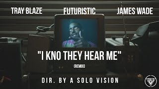 "Tray Blaze x Futuristic x James Wade - ""I Kno They Hear Me"" (Official Video) 