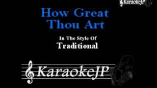 How Great Thou Art (Karaoke) - Traditional