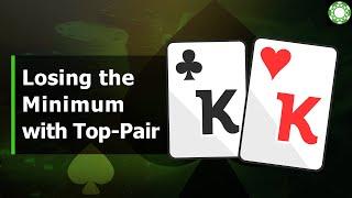 Losing the Minimum with Top Pair