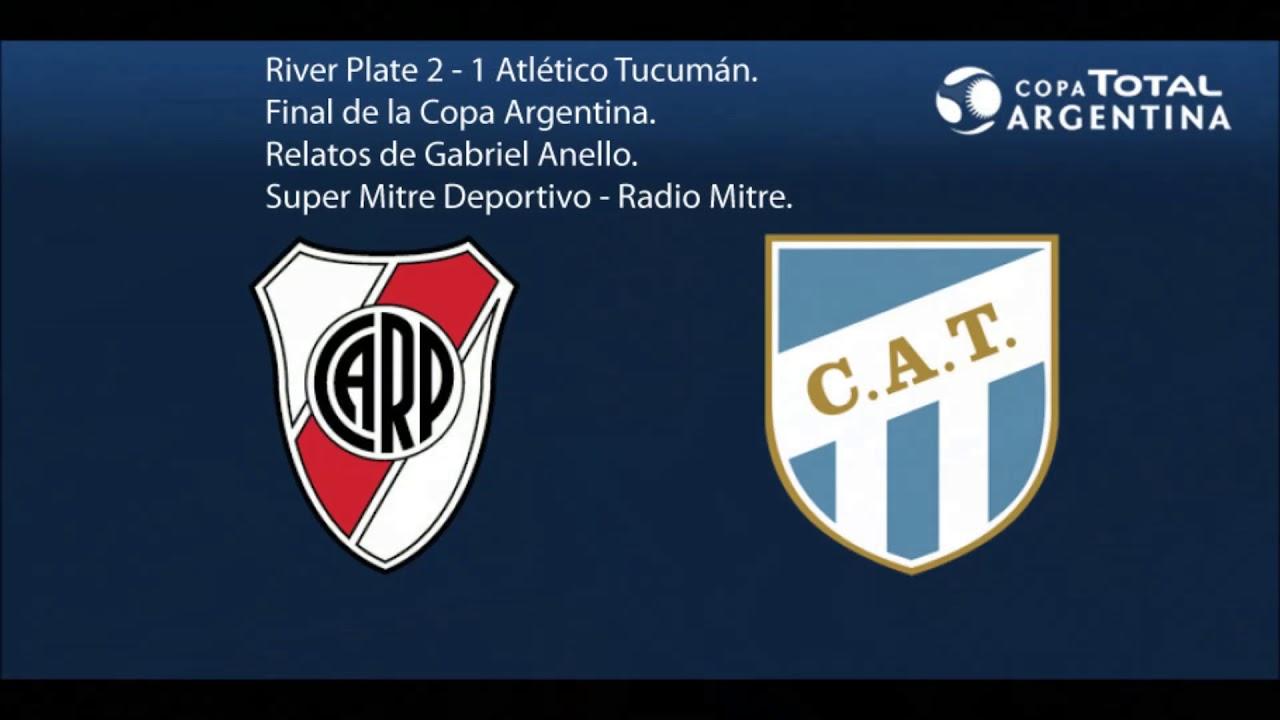 River Plate 2 1 Atl U00e9tico Tucum U00e1n Final Copa Argentina