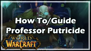 [World of Warcraft] How To / Guide - Professor Putricide