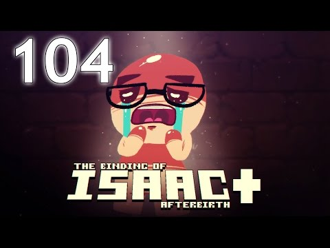 The Binding of Isaac: AFTERBIRTH+ - Northernlion Plays - Episode 104 [Compromise]