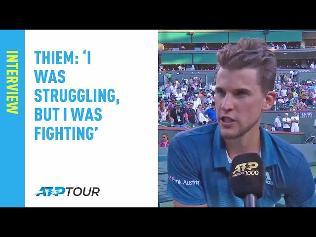 Thiem: 'I Was Struggling, But I Was Fighting' In Indian Wells 2019 Final