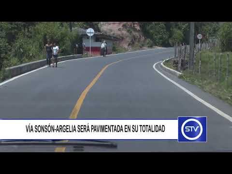 VÍA SONSÓN - ARGELIA SERÁ PAVIMENTADA EN SU TOTALIDAD