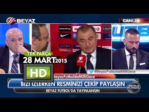 (T) Beyaz Futbol 28 Mart 2015 Tek Parça - Beyaz TV