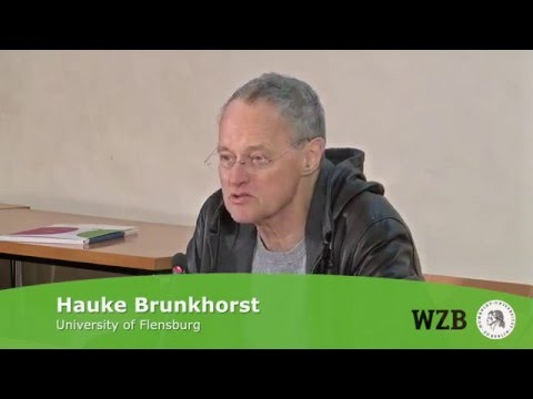 """Hauke Brunkhorst """"Global Constitutionalization as Structural Transformation of the Public Sphere"""""""