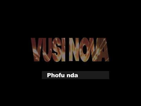 VUSI NOVA - NDIZAKULINDA (LYRICS) Mp3