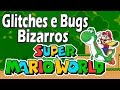 Super Mario World - Glitches e Bugs Bizarros