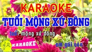 Tuổi Mộng Xứ Đông Karaoke || Beat Chuẩn