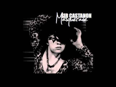 Sir Castanon - Masquerade (Audio)