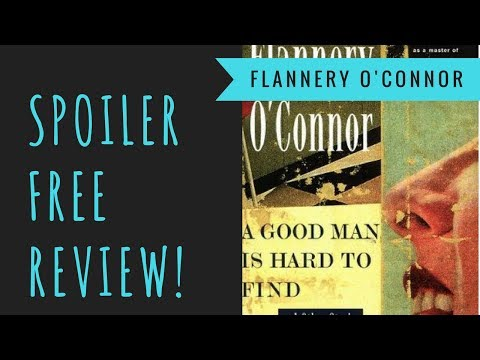 A Good Man is Hard to Find  Flannery OConnor  Spoiler Free Review