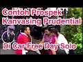 Contoh Kanvasing Prudential di Car Free Day