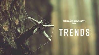 TRENDS - Série sobre as tendências de tecnologia | Teaser Oficial | meuSucesso.com