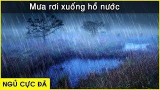 [ Chỉ cần bạn nhắm mắt và mơ thôi ] 2 giờ ngủ sâu với tiếng mưa trên sông 「 Nhạc thư giãn 」
