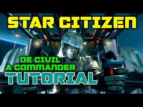STAR CITIZEN TUTORIAL - CAP#1 | De civil a Commander | GAMEPLAY ESPAÑOL