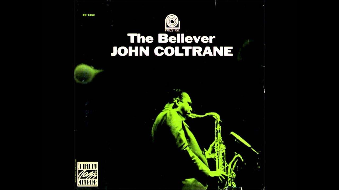 The believer 1964 john coltrane youtube the believer 1964 john coltrane stopboris Image collections
