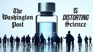 The Washington Post Is Distorting The Science