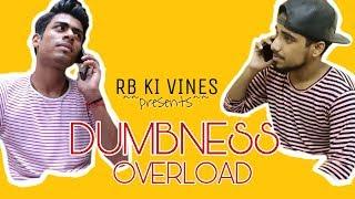 DUMBNESS OVERLOAD || MOST FUNNIEST VIDEO || RB KI VINES ||