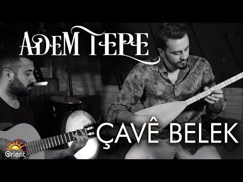 Adem Tepe - Çavê Belek [Official Music Video © 2018 Orient Music]