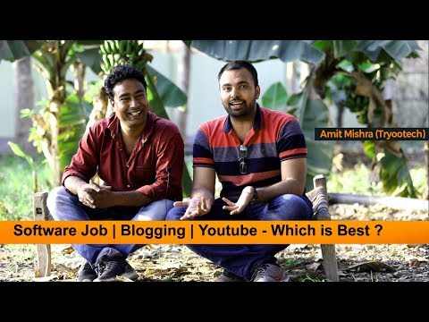 Software Job Vs Blogging Vs YouTube as Career | ft. Amit Mishra (Tryootech)