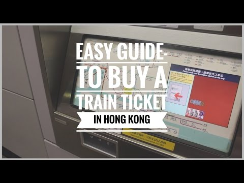 EASY GUIDE: How To Buy A Train Ticket In Hong Kong