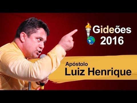 GIDEÕES  APÓSTOLO LUIZ HENRIQUE