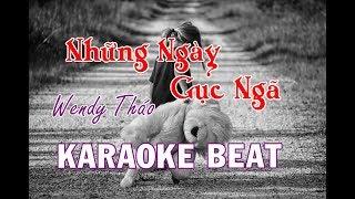 Những Ngày Gục Ngã - Wendy Thảo KARAOKE BEAT