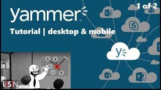 Yammer tutorial (desktop & mobile) part 1 of 2
