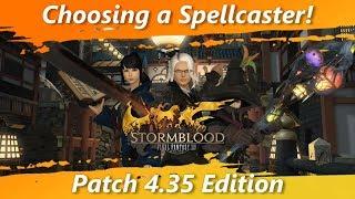 Choosing a Spellcaster! Patch 4.35 Edition [FFXIV Fun]