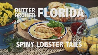 FRESH! Butter Broiled Florida Spiny Lobster Tails