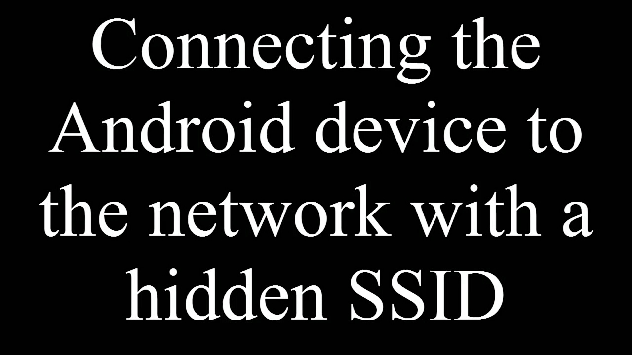 How To Connect Hidden WiFi Networks On Android