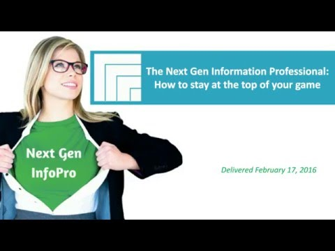 [Webinar Replay] The Next Gen Information Professional
