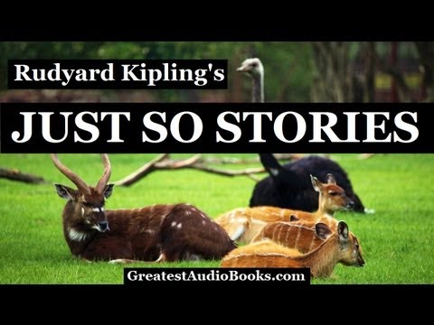 JUST SO STORIES by Rudyard Kipling - FULL AudioBook | Greatest Audio Books