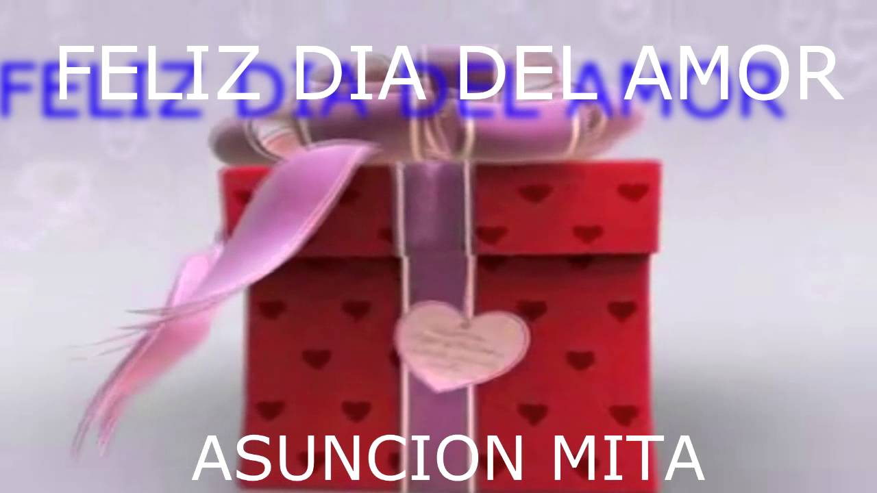Feliz Dia Del Cariño 2013 Youtube