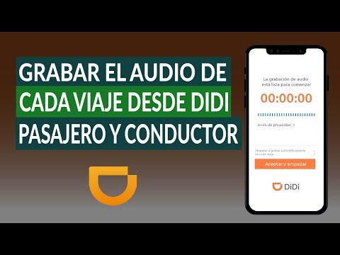 Cómo Grabar el Audio de cada Viaje Desde la App DIDI Pasajero y DIDI Conductor