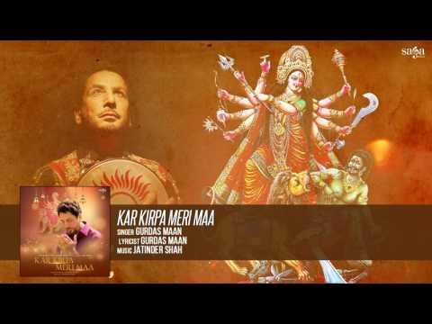 Gurdas Maan - Kar Kirpa Meri Maa - Navratri Special Durga Mata Songs - Mata Ke Bhajan