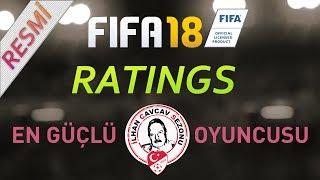 Fifa 18 Ratingleri #2 (Resmi) - Türkiye Liginin En Güçlüsü Belli Oldu!