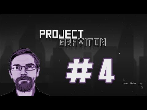 PROJECT GRAVITON   Let's Play   Episode 4 - FINAL  