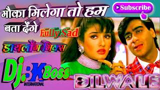Mauka Milega To Ham Bata Denge♥️Love Song 90's Old Hindi Dj Remix By Bk Boss Up Kanpur