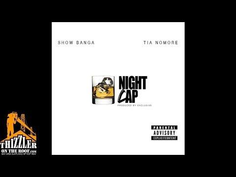 Show Banga ft. Tia Nomore - Night Cap [Thizzler.com Exclusive]