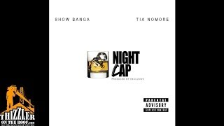 Show Banga ft. Tia Nomore - Night Cap [Thizzler.com Exclusive]