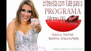 Entrevista de Katê para o programa Ligue 98 da rádio 98FM de Teófilo  Otoni/MG
