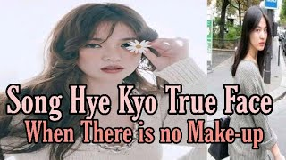 Song Hye Kyo True Face When there is no Make-up