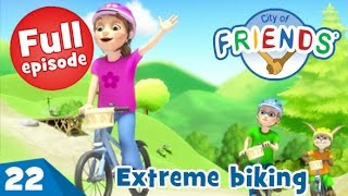 Extreme biking - City of Friends - Ep 22