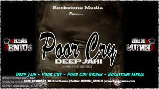 Deep Jahi - Poor Cry [Poor Cry Riddim] Rockstone Media