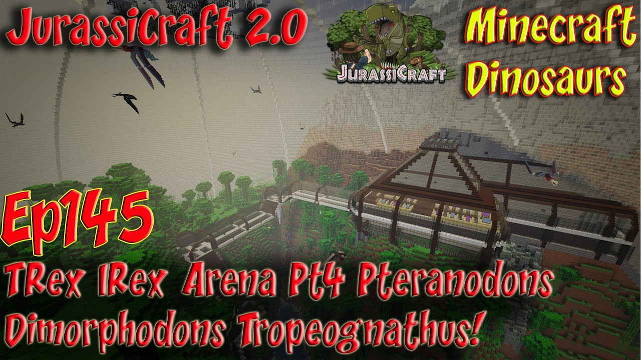 JurassiCraft 2 0 Jurassic World Ep145 T Rex Indominus Rex Arena Pt4  Pteranodons Dimorphodons by Smithy MC
